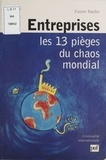 Xavier Raufer - Entreprises : les 13 pièges du chaos mondial.