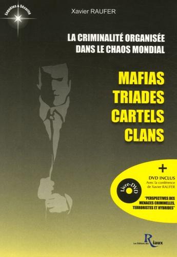 Xavier Raufer - La criminalité organisée dans le chaos mondial - Mafias, triades, cartels, clans. 1 DVD