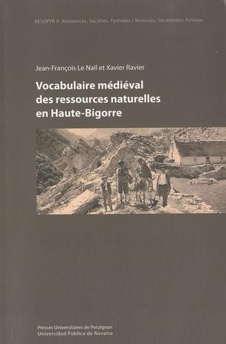 Xavier Ravier et Jean-François Le Nail - Vocabulaire médiéval des ressources naturelles en Haute-Bigorre.