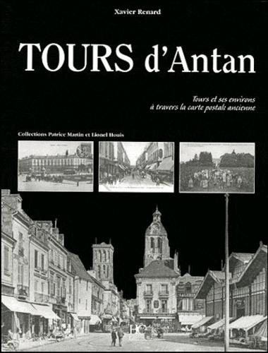 Xavier Renard - Tours d'Antan - Tours et ses environs à travers la carte postale ancienne.