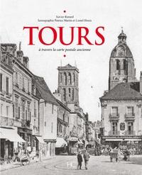 Xavier Renard - Tours - A travers la carte postale ancienne.