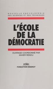 Xavier Renou - L'école de la démocratie.