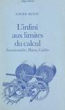 Xavier Renou et Pierre Raymond - L'infini aux limites du calcul - Anaximandre, Platon, Galilée.