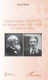 Xavier Riaud - Charles Godon (1854-1923) et Georges Villain (1881-1938), le maître et l'élève.