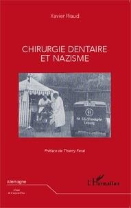 Xavier Riaud - Chirurgie dentaire et nazisme.