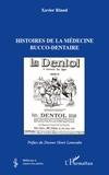 Xavier Riaud - Histoires de la médecine bucco-dentaire.