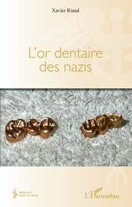 Xavier Riaud - L'or dentaire des nazis.