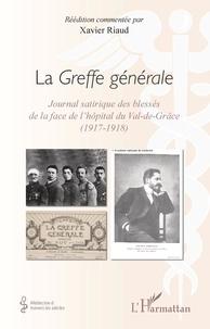 Ibooks à télécharger pour mac La Greffe générale  - Journal satirique des blessés de la face de l'hôpital du Val-de-Grâce (1917-1918) par Xavier Riaud 9782140143724 PDB (Litterature Francaise)