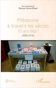 Alixetmika.fr Médecine à travers les siècles - 10 ans déjà! (2006-2016) Image