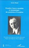 Xavier Riaud - Première Guerre mondiale et stomatologie : des praticiens d'exception.
