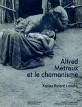 Xavier Ricard Lanata - Alfred Métraux et le chamanisme.