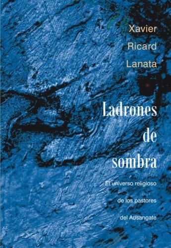 Ladrones de sombra. El universo religioso de los pastores del Ausangate (Andes surperuanos)