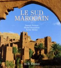 Xavier Richer et Samuel Pickens - Le Sud marocain.