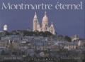 Xavier Richer et Christian Charlet - Montmartre éternel.