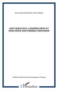 Xavier Richet et Jean-François Huchet - Gouvernance, coopération et stratégie des firmes chinoises.