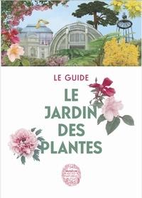 Xavier Riffet - Le jardin des plantes - Le guide.