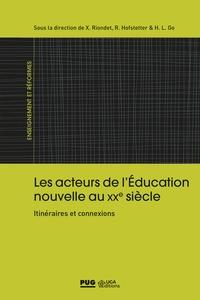 Xavier Riondet et Rita Hofstetter - Les acteurs de l'Education nouvelle au XXe siècle - Itinéraires et connexions.
