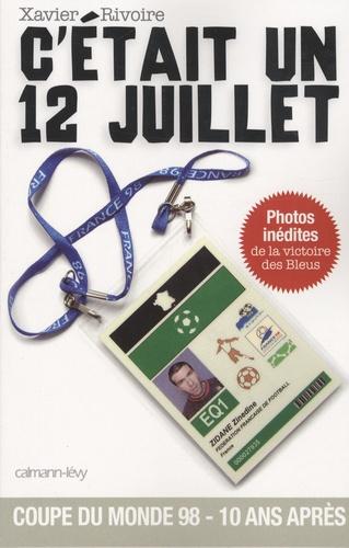 C'était un 12 juillet. Dans les coulisses de la finale France-Brésil, Jour de France
