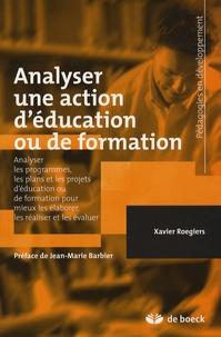 Xavier Roegiers - Analyser une action d'éducation ou de formation.