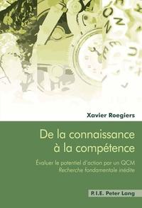 De la connaissance à la compétence- Evaluer le potentiel d'action par un QCM - Recherche fondamentale inédite - Xavier Roegiers |
