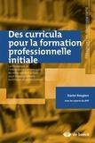 Xavier Roegiers - Des curricula pour la formation professionnelle initiale - La Pédagogie de l'Intégration comme cadre de réflexion et d'action pour l'enseignement technique professionnel.