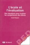 Xavier Roegiers - L'école et l'évaluation - Des situations pour évaluer les compétences des élèves.