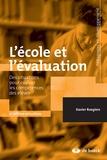 Xavier Roegiers - L'école et l'évaluation - Des situations complexes pour évaluer les acquis des élèves.