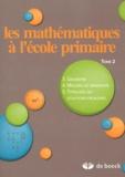 Xavier Roegiers - Les mathématiques à l'école primaire - Tome 2, Géométrie, mesures de grandeurs, typologie des situations-problèmes.