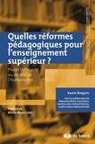 Xavier Roegiers - Quelles réformes pédagogiques pour l'enseignement supérieur ? - Placer l'efficacité au service de l'humanisme.