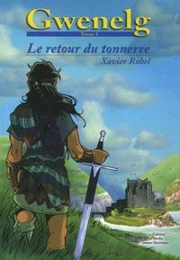 Xavier Rohel - Gwenelg Tome 1 : Le retour du tonnerre.