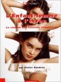 Xavier Rondeau - L'Enfant-femme à l'écran. - Le cinéma des fillettes séductrices.