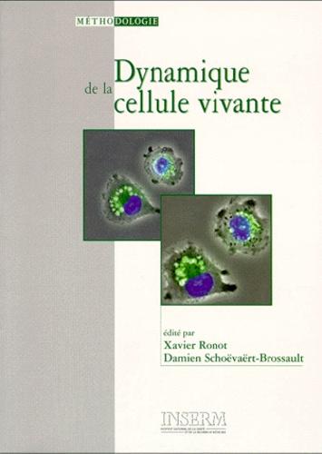 Xavier Ronot et Damien Schoëvaërt-Brossault - Dynamique de la cellule vivante.