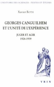 Georges Canguilhem et lunité de lexpérience - Juger et agir (1926-1939).pdf