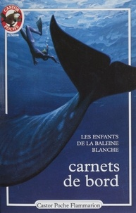 Xavier Roy - Carnets de bord - Les enfants de la Baleine blanche.