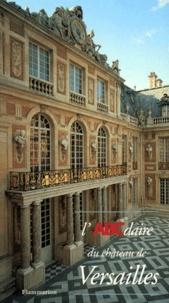 Xavier Salmon et Claire Constans - L'ABCdaire du Château de Versailles.
