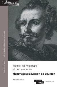 Xavier Salmon - Pastels de Fragonard et de Lemonnier - Hommage à la Maison de Bourbon.