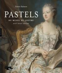 Xavier Salmon - Pastels du musée du Louvre - XVIIe-XVIIIe siècles.