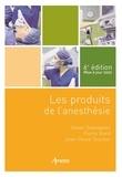 Xavier Sauvageon et Pierre Viard - Les produits de l'anesthésie.