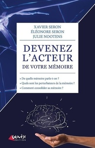 Xavier Seron - Devenez l'acteur de votre mémoire.