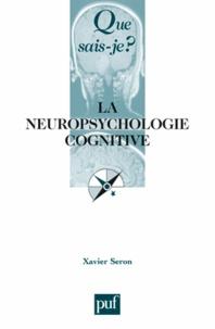 Xavier Seron - La neuropsychologie cognitive.