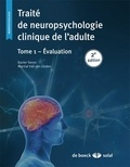 Xavier Seron et Martial Van der Linden - Traité de neuropsychologie clinique de l'adulte - Tome 1, Evaluation.