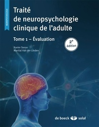 Livres de téléchargement Epub Traité de neuropsychologie clinique de l'adulte  - Tome 1, Evaluation par Xavier Seron, Martial Van der Linden FB2