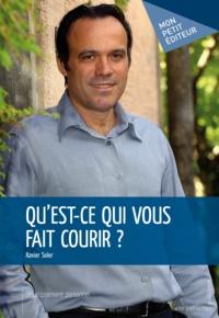 Xavier Soler - Qu'est-ce qui vous fait courir ?.