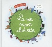 Xavier Stubbe et Stéphanie Bellat - La vie super chouette. 1 CD audio