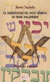 Xavier Tacchella - La signification des mots hébreux en Franc-Maçonnerie - Mémento pratique.