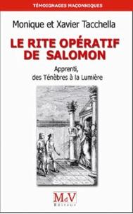 Xavier Tacchella et Monique Amiot - Le rite opératif de Salomon - Apprenti, des Ténèbres à la Lumière.