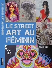Xavier Tàpies - Le street art au féminin.