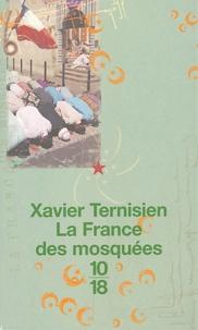 Xavier Ternisien - La France des mosquées.
