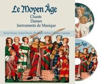 Xavier Terrasa et Annick Deyris - Le Moyen Age - Chants, danses, instruments de musique. 1 DVD