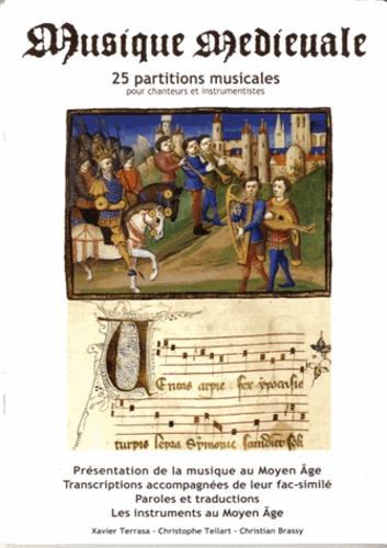 Xavier Terrasa et Christophe Tellart - Musique médiévale - 25 partitions musicales pour chanteurs et instrumentistes.